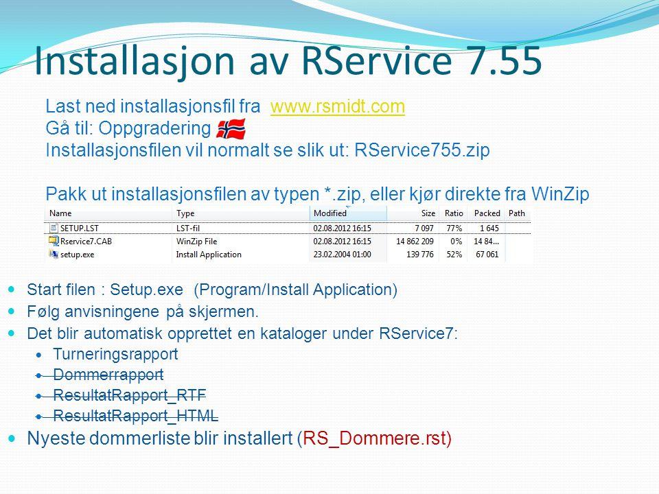 Installasjon av RService 7.55  Start filen : Setup.exe (Program/Install Application)  Følg anvisningene på skjermen.  Det blir automatisk opprettet