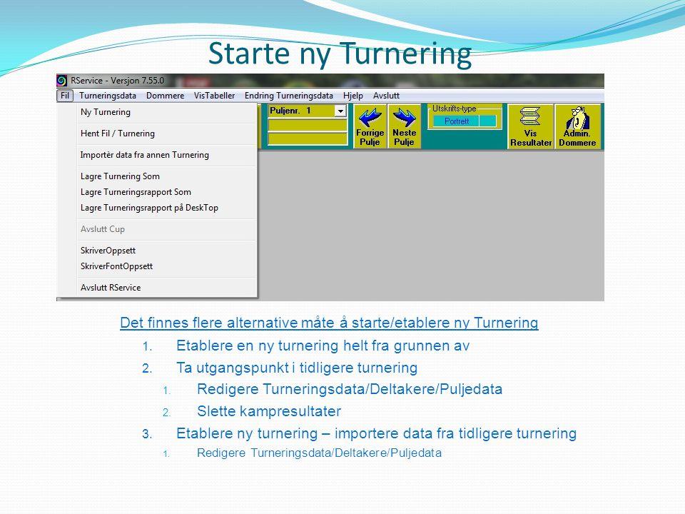 Ny Turnering 1 Fil / NyTurnering 1.Angi navn på den nye Turneringen 2.