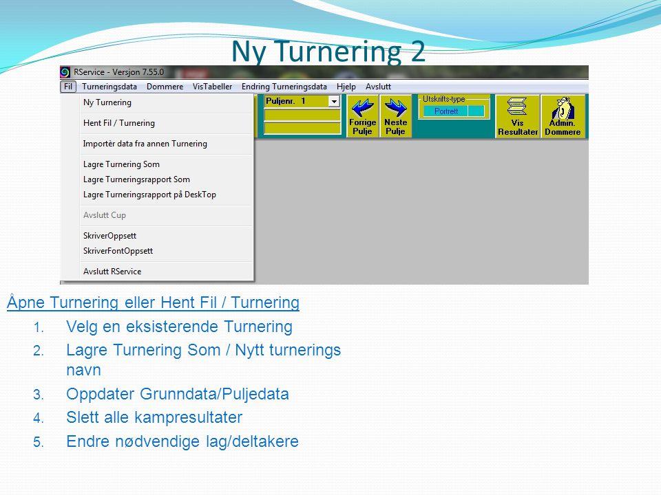 Ny Turnering 2 Åpne Turnering eller Hent Fil / Turnering 1. Velg en eksisterende Turnering 2. Lagre Turnering Som / Nytt turnerings navn 3. Oppdater G