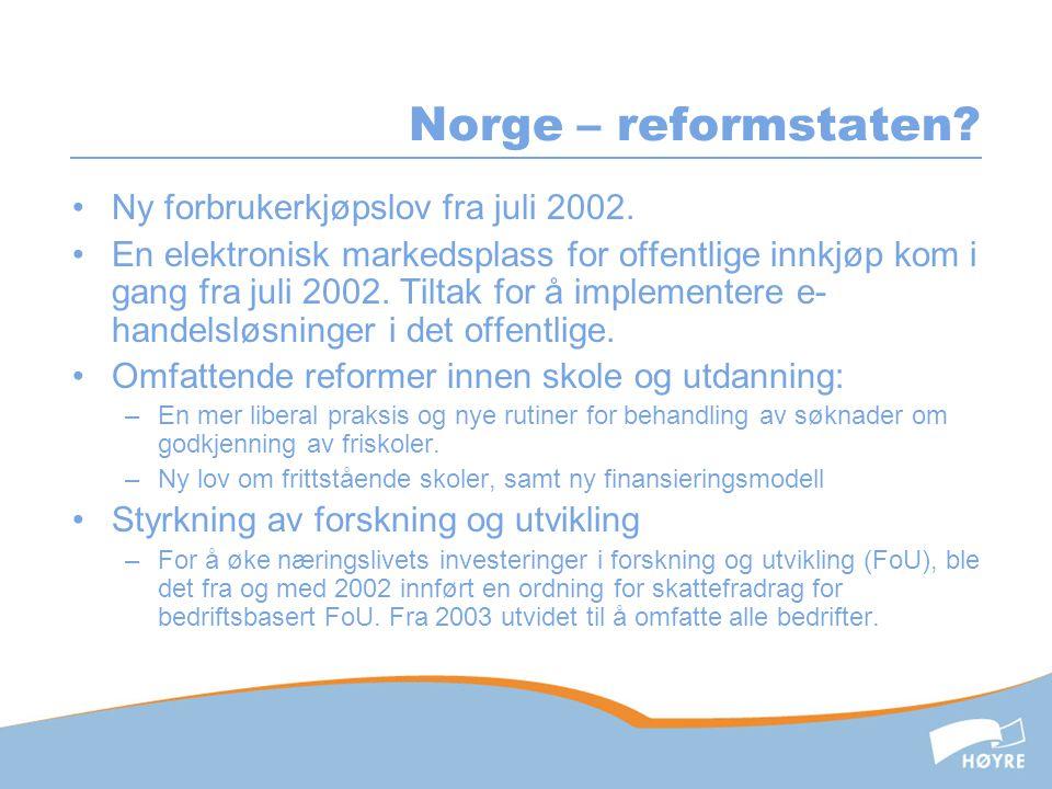 Norge – reformstaten. •Ny forbrukerkjøpslov fra juli 2002.