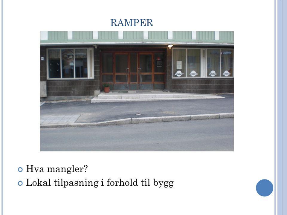 RAMPER Hva mangler? Lokal tilpasning i forhold til bygg