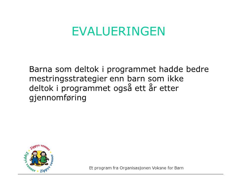 EVALUERINGEN Barna som deltok i programmet hadde bedre mestringsstrategier enn barn som ikke deltok i programmet også ett år etter gjennomføring Et pr