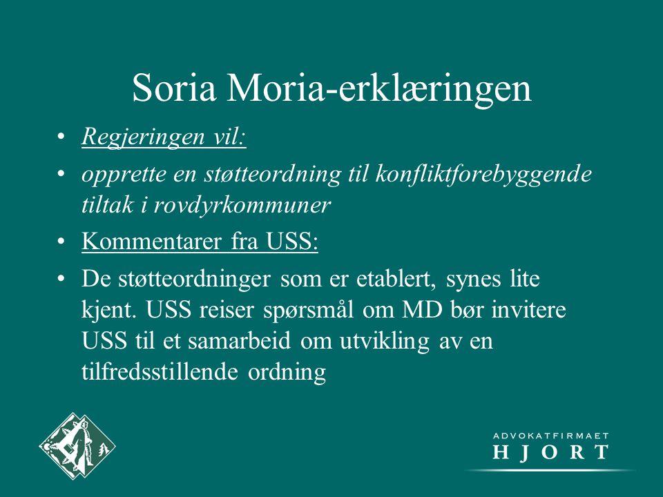 Soria Moria-erklæringen •Regjeringen vil: •opprette en støtteordning til konfliktforebyggende tiltak i rovdyrkommuner •Kommentarer fra USS: •De støtte