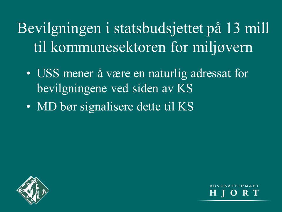 Bevilgningen i statsbudsjettet på 13 mill til kommunesektoren for miljøvern •USS mener å være en naturlig adressat for bevilgningene ved siden av KS •