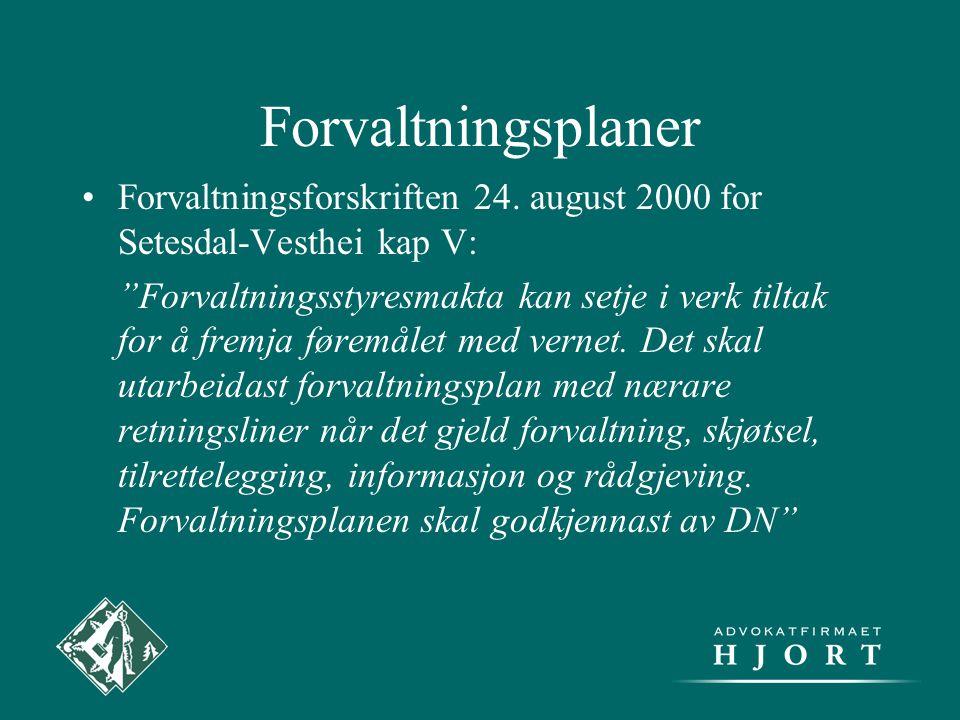 """Forvaltningsplaner •Forvaltningsforskriften 24. august 2000 for Setesdal-Vesthei kap V: """"Forvaltningsstyresmakta kan setje i verk tiltak for å fremja"""