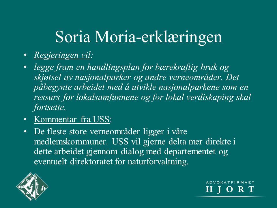 Soria Moria-erklæringen •Regjeringen vil: •legge fram en handlingsplan for bærekraftig bruk og skjøtsel av nasjonalparker og andre verneområder. Det p
