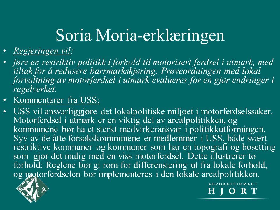 Soria Moria-erklæringen •Regjeringen vil: •føre en restriktiv politikk i forhold til motorisert ferdsel i utmark, med tiltak for å redusere barrmarksk