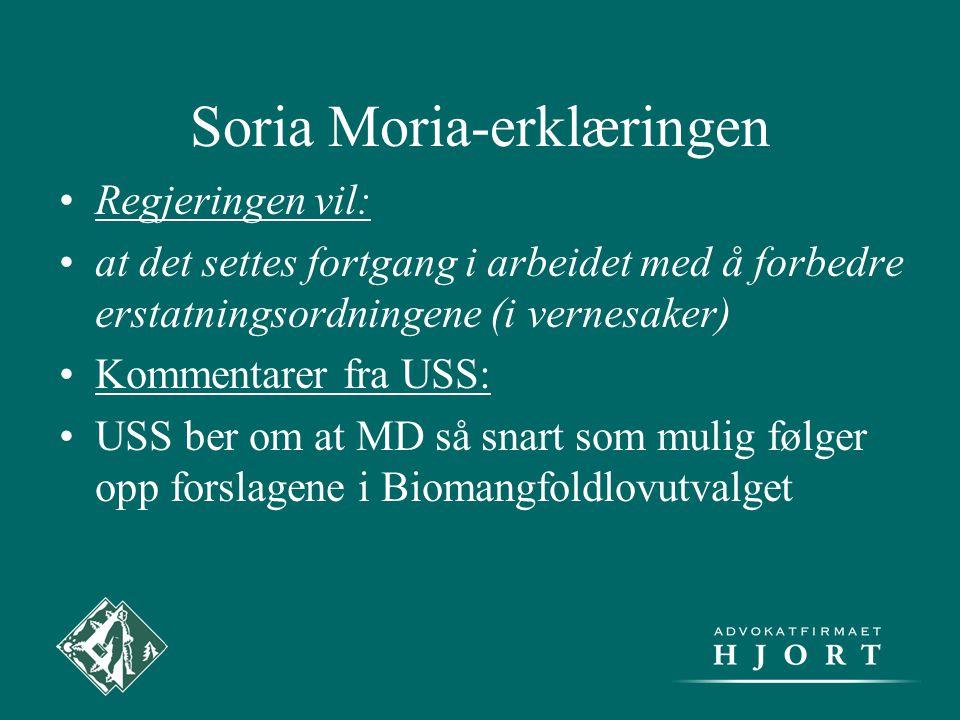 Soria Moria-erklæringen •Regjeringen vil: •at det settes fortgang i arbeidet med å forbedre erstatningsordningene (i vernesaker) •Kommentarer fra USS: