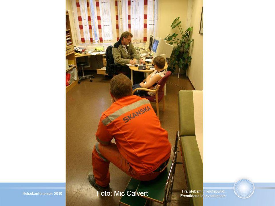 Helsekonferansen 2010 Fra stebarn til knutepunkt. Fremtidens legevakttjenste Foto: Mic Calvert