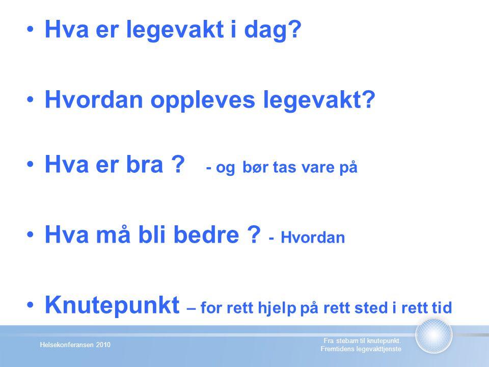 Helsekonferansen 2010 Fra stebarn til knutepunkt.