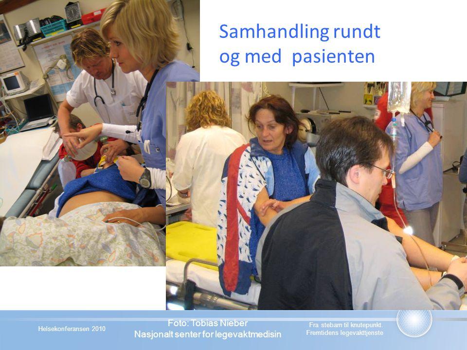 Helsekonferansen 2010 Samhandling rundt og med pasienten Fra stebarn til knutepunkt. Fremtidens legevakttjenste Foto: Tobias Nieber Nasjonalt senter f