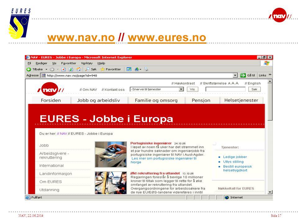 NAV, 22.06.2014Side 17 www.nav.nowww.nav.no // www.eures.nowww.eures.no