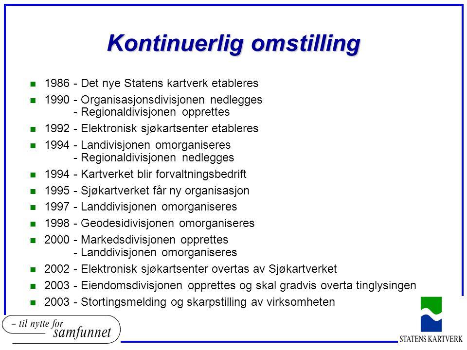 Kontinuerlig omstilling n 1986 - Det nye Statens kartverk etableres n 1990 - Organisasjonsdivisjonen nedlegges - Regionaldivisjonen opprettes n 1992 -