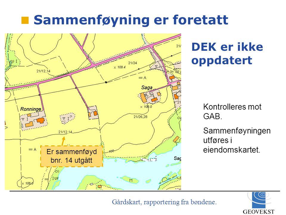 Gårdskart, rapportering fra bøndene.Kontrolleres mot GAB.