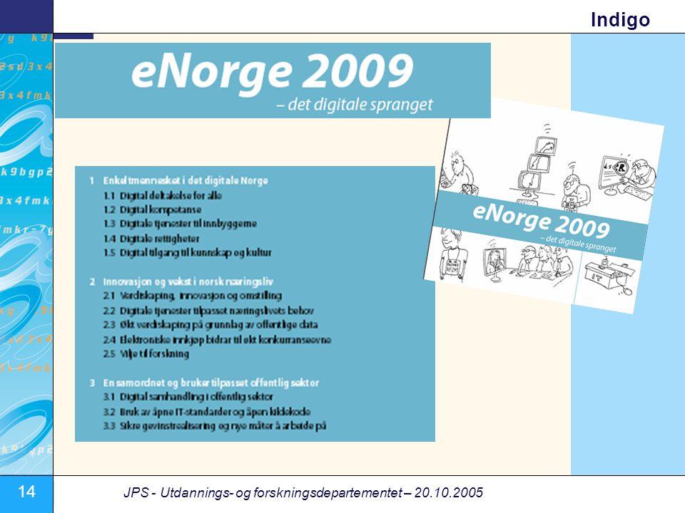 14 JPS - Utdannings- og forskningsdepartementet – 20.10.2005 Indigo