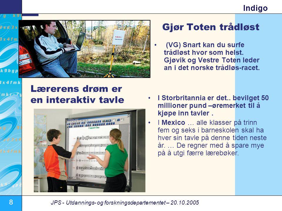 8 JPS - Utdannings- og forskningsdepartementet – 20.10.2005 Indigo Gjør Toten trådløst • (VG) Snart kan du surfe trådløst hvor som helst. Gjøvik og Ve