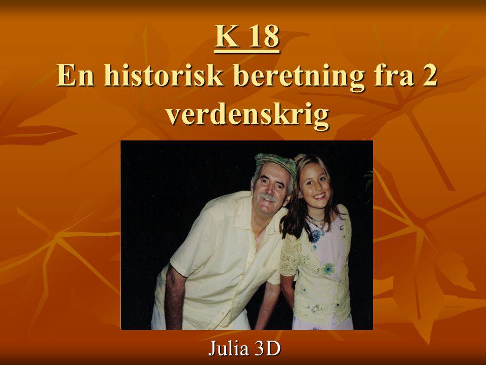K 18 En historisk beretning fra 2 verdenskrig Julia 3D