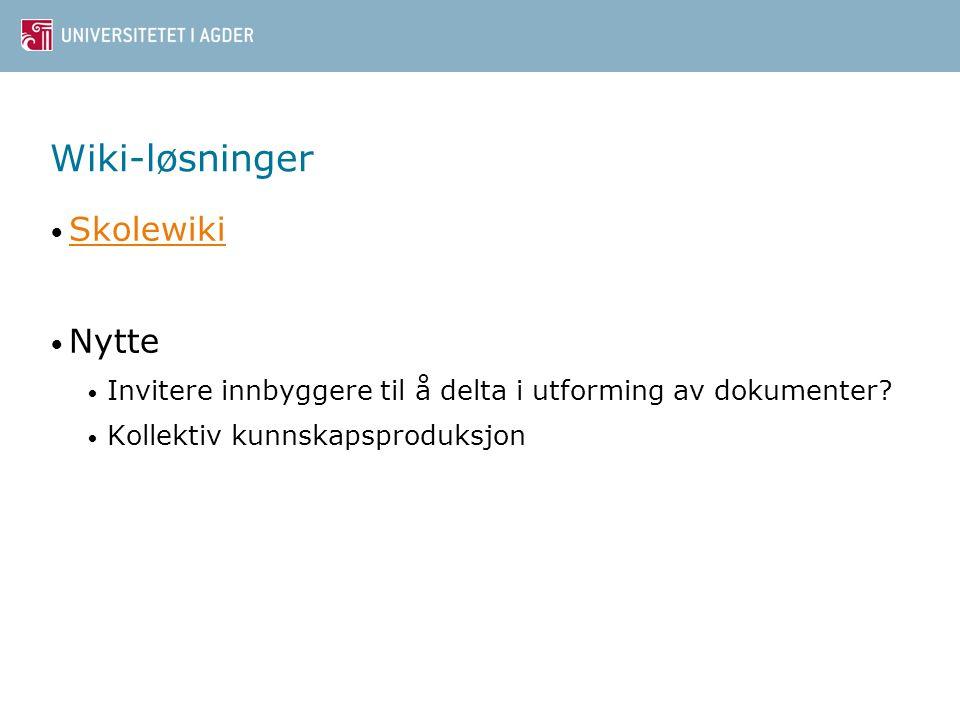 • Skolewiki Skolewiki • Nytte • Invitere innbyggere til å delta i utforming av dokumenter.