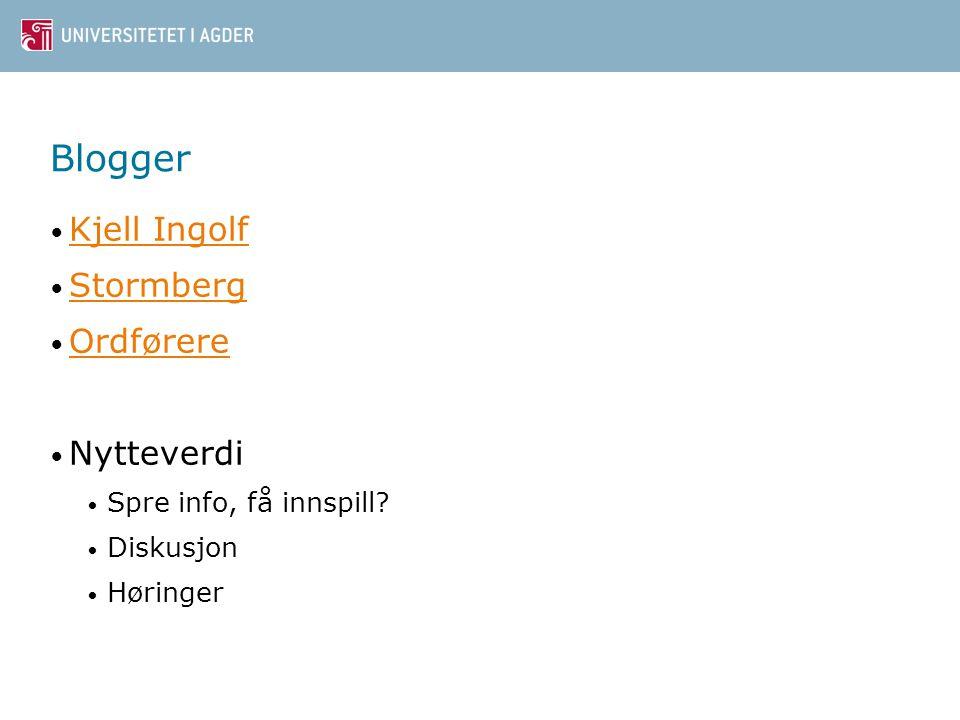 • Kjell Ingolf Kjell Ingolf • Stormberg Stormberg • Ordførere Ordførere • Nytteverdi • Spre info, få innspill.