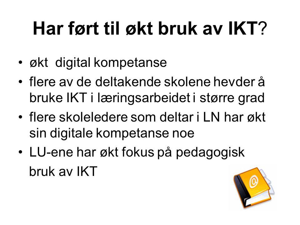 Har ført til økt bruk av IKT.