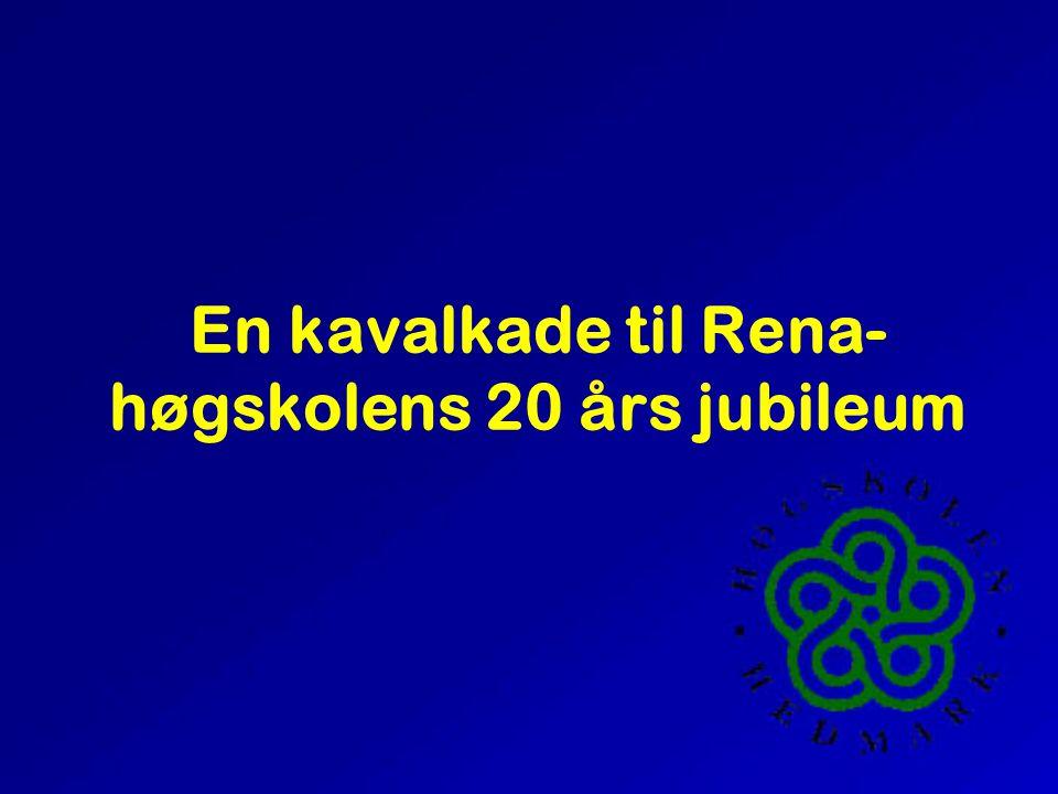En kavalkade til Rena- høgskolens 20 års jubileum