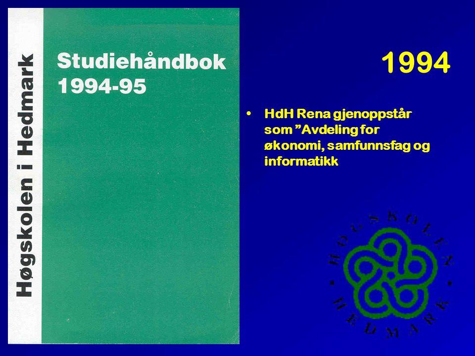 """1994 •HdH Rena gjenoppstår som """"Avdeling for økonomi, samfunnsfag og informatikk"""