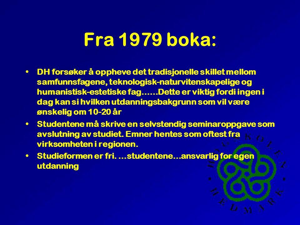 Fra 1979 boka: •DH forsøker å oppheve det tradisjonelle skillet mellom samfunnsfagene, teknologisk-naturvitenskapelige og humanistisk-estetiske fag……D