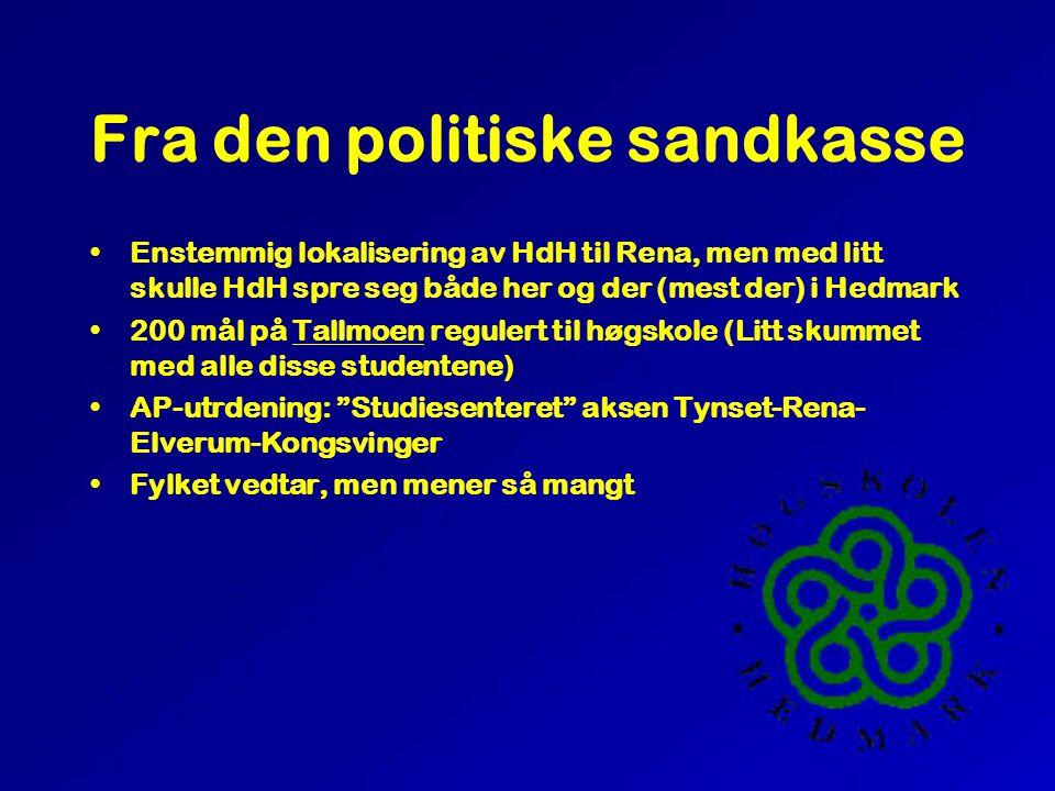 Fra den politiske sandkasse •Enstemmig lokalisering av HdH til Rena, men med litt skulle HdH spre seg både her og der (mest der) i Hedmark •200 mål på