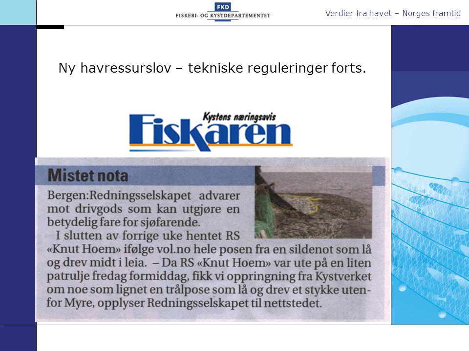 Verdier fra havet – Norges framtid Ny havressurslov – tekniske reguleringer forts.