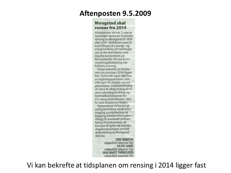Aftenposten 9.5.2009 Vi kan bekrefte at tidsplanen om rensing i 2014 ligger fast