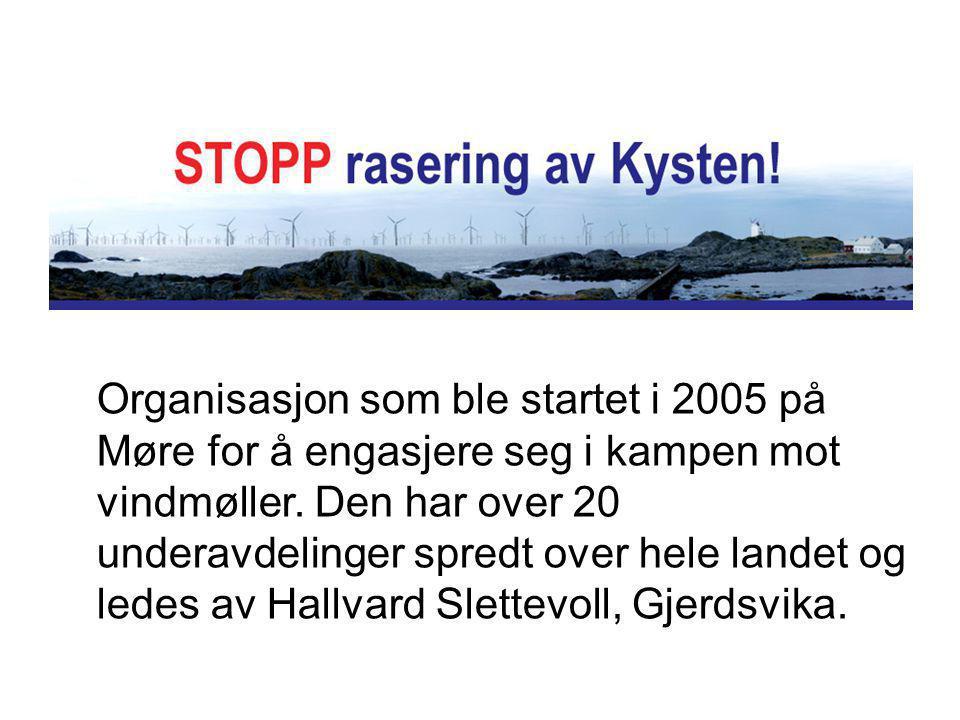 Organisasjon som ble startet i 2005 på Møre for å engasjere seg i kampen mot vindmøller.