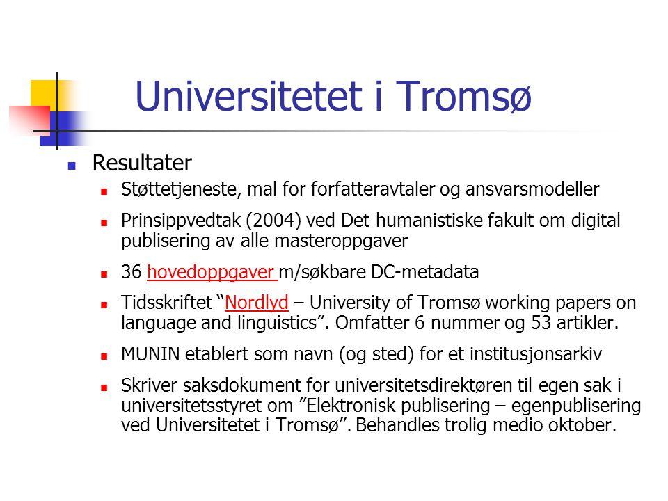 Universitetet i Tromsø  Resultater  Støttetjeneste, mal for forfatteravtaler og ansvarsmodeller  Prinsippvedtak (2004) ved Det humanistiske fakult
