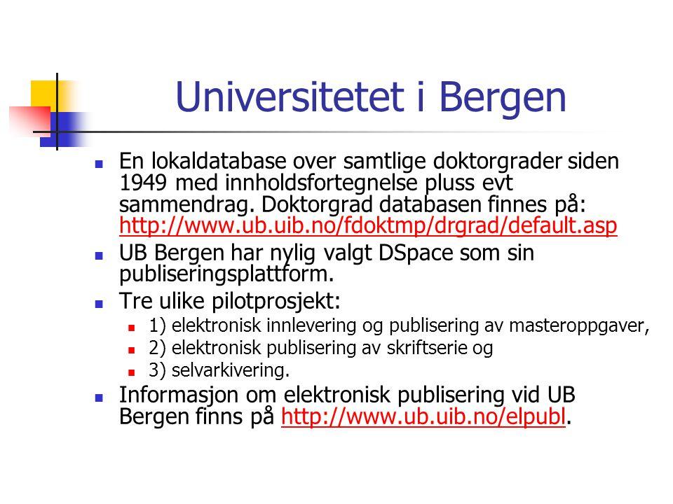Universitetet i Bergen  En lokaldatabase over samtlige doktorgrader siden 1949 med innholdsfortegnelse pluss evt sammendrag. Doktorgrad databasen fin