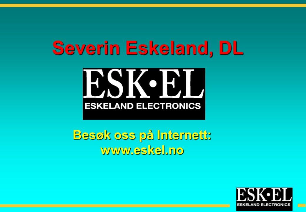Besøk oss på Internett: www.eskel.no Severin Eskeland, DL