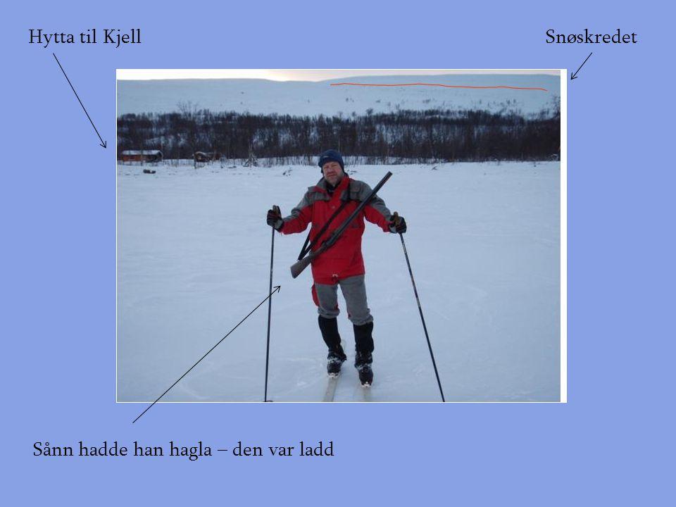 Hytta til KjellSnøskredet Sånn hadde han hagla – den var ladd