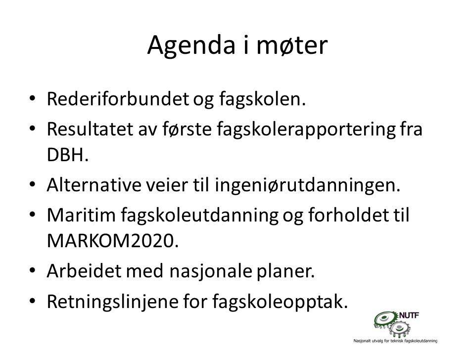 Agenda i møter • Rederiforbundet og fagskolen. • Resultatet av første fagskolerapportering fra DBH.
