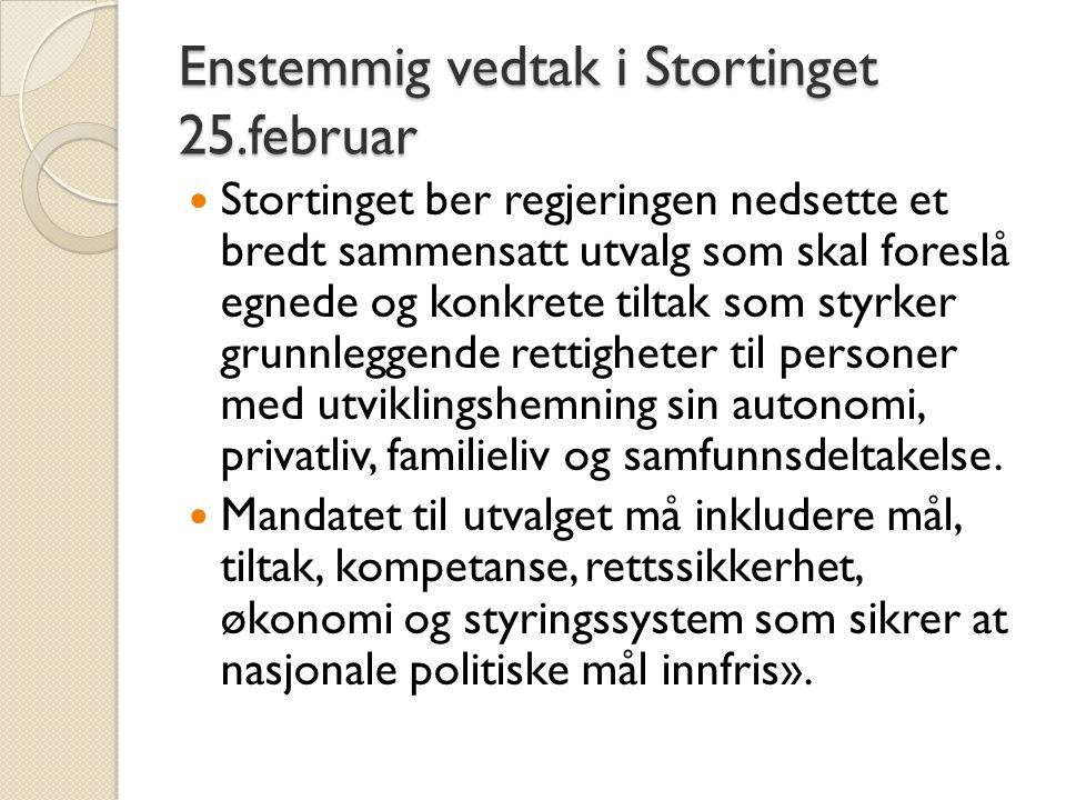Enstemmig vedtak i Stortinget 25.februar  Stortinget ber regjeringen nedsette et bredt sammensatt utvalg som skal foreslå egnede og konkrete tiltak s