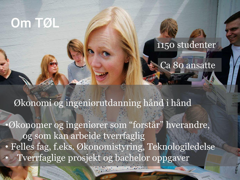 Foto: Oda Hveem Foto: Espen Dalmo Foto: Oda Hveem Ca 80 ansatte 1150 studenter Økonomi og ingeniørutdanning hånd i hånd • Økonomer og ingeniører som forstår hverandre, og som kan arbeide tverrfaglig • Felles fag, f.eks.