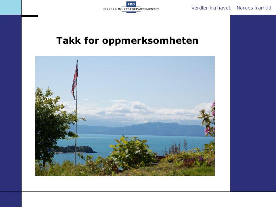 Verdier fra havet – Norges framtid Takk for oppmerksomheten