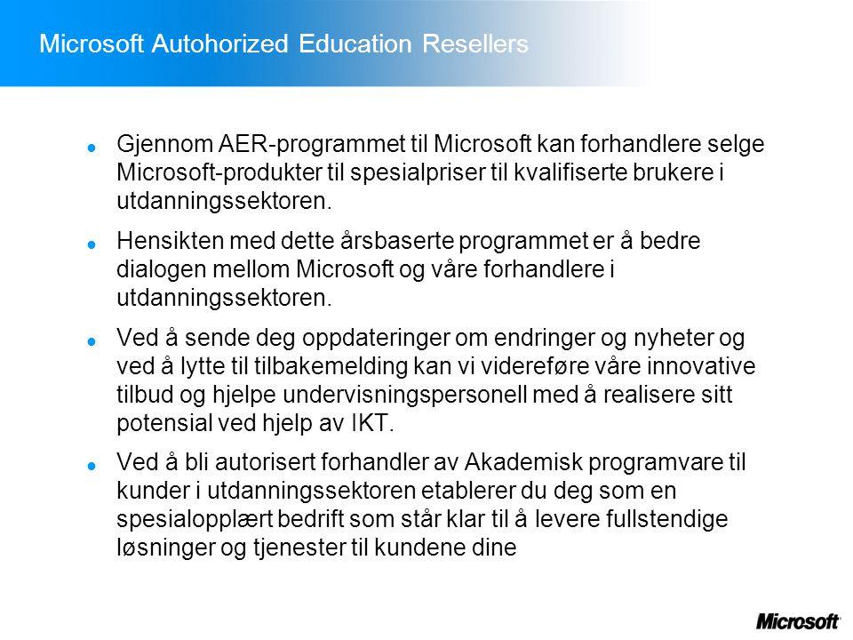 Microsoft Autohorized Education Resellers  Gjennom AER-programmet til Microsoft kan forhandlere selge Microsoft-produkter til spesialpriser til kvalifiserte brukere i utdanningssektoren.