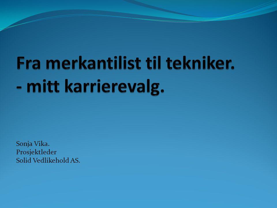 Sonja Vika. Prosjektleder Solid Vedlikehold AS.