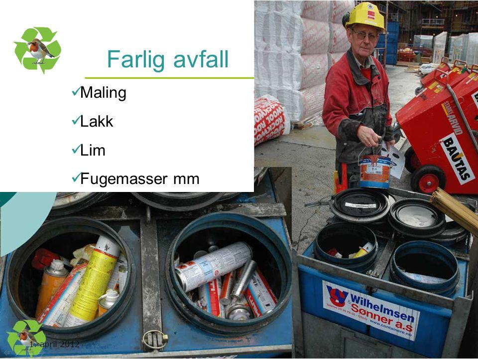 Kurs utarbeidet av Nasjonal handlingsplan for bygg- og anleggsavfall Farlig avfall  Maling  Lakk  Lim  Fugemasser mm 1. april 2012