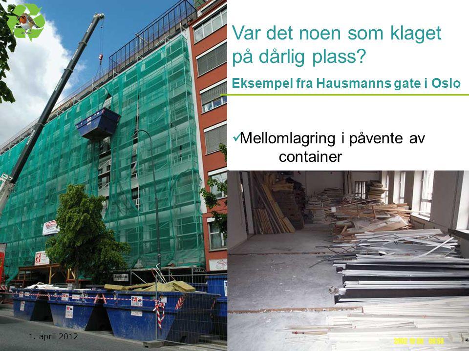 Kurs utarbeidet av Nasjonal handlingsplan for bygg- og anleggsavfall Var det noen som klaget på dårlig plass? Eksempel fra Hausmanns gate i Oslo  Mel