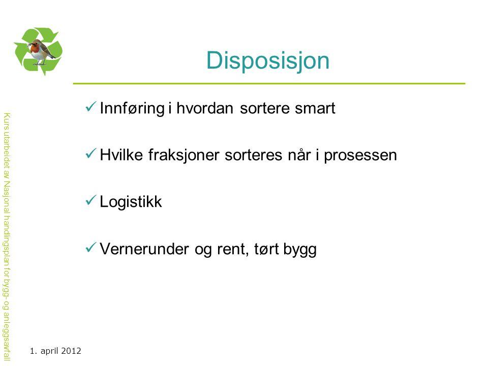 Kurs utarbeidet av Nasjonal handlingsplan for bygg- og anleggsavfall Grunnarbeidsfasen  Metall  Trevirke  Farlig avfall  Restavfall 1.