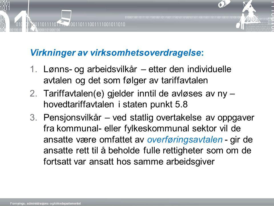 Virkninger av virksomhetsoverdragelse: 1.Lønns- og arbeidsvilkår – etter den individuelle avtalen og det som følger av tariffavtalen 2.Tariffavtalen(e