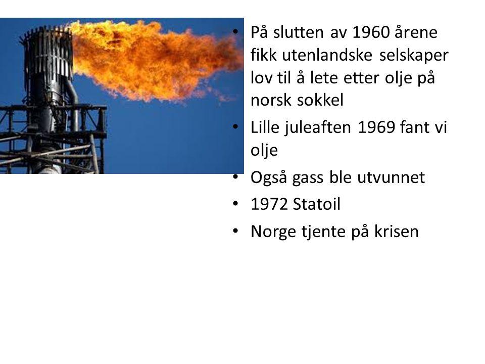 • På slutten av 1960 årene fikk utenlandske selskaper lov til å lete etter olje på norsk sokkel • Lille juleaften 1969 fant vi olje • Også gass ble ut