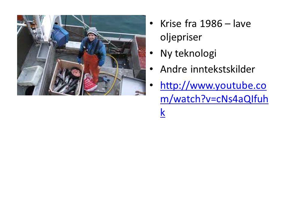 • Krise fra 1986 – lave oljepriser • Ny teknologi • Andre inntekstskilder • http://www.youtube.co m/watch?v=cNs4aQIfuh k http://www.youtube.co m/watch