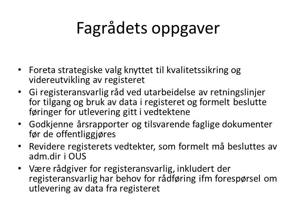 Fagrådets oppgaver • Foreta strategiske valg knyttet til kvalitetssikring og videreutvikling av registeret • Gi registeransvarlig råd ved utarbeidelse