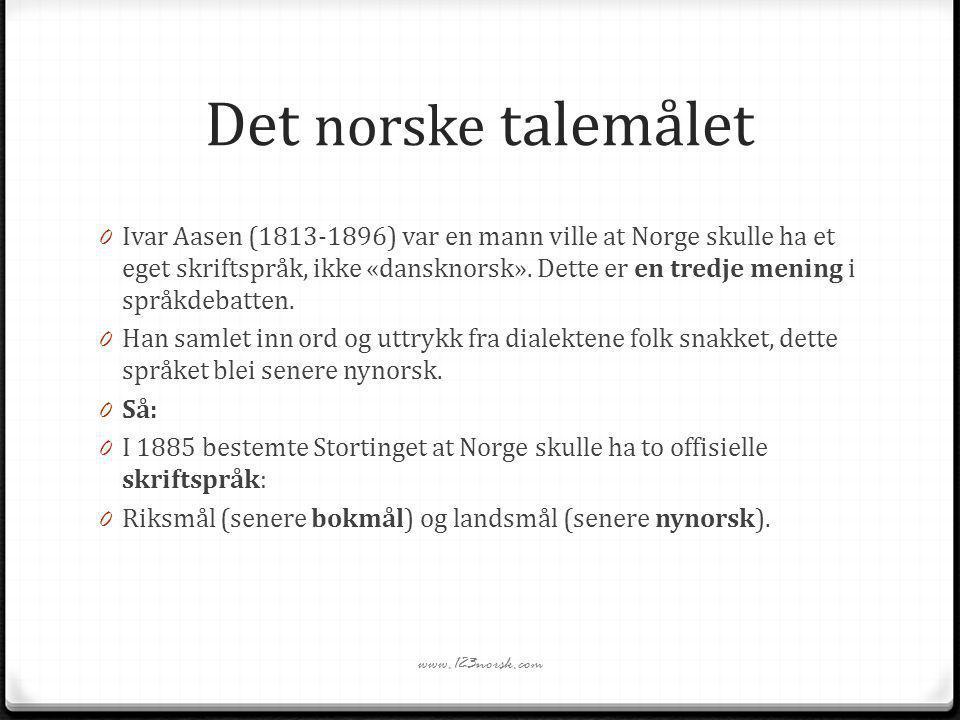 Det norske talemålet 0 Ivar Aasen (1813-1896) var en mann ville at Norge skulle ha et eget skriftspråk, ikke «dansknorsk». Dette er en tredje mening i