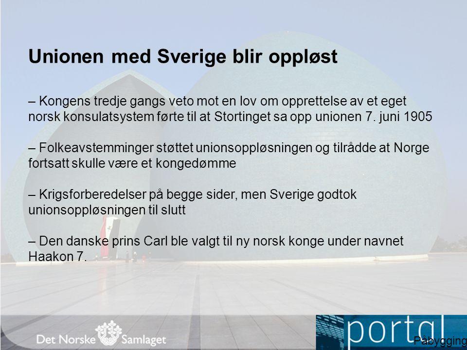 Unionen med Sverige blir oppløst – Kongens tredje gangs veto mot en lov om opprettelse av et eget norsk konsulatsystem førte til at Stortinget sa opp unionen 7.